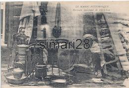 LE MAROC PITTORESQUE - MAROCAIN MARCHAND DE BRIC A BRAC - Morocco