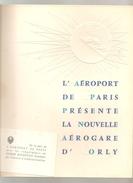 """Aviation L""""Aéroport De Paris Présente La Nouvelle Aérogare D'Orly Ouvrage De 56 Pages De Novembre 1961 Orné De Photos - Luftfahrt & Flugwesen"""