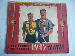 Calendrier De 1945 - Les Scouts De France - Les Guides Bleus De France - Dessins De JEAN MERCEY - Imp. GIRAUD RIVOIRE - Scoutisme