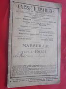 1909 LIVRET DE LA CAISSE D'ÉPARGNE & DE PRÉVOYANCE DES BOUCHES-DU-RHÔNE 13 MARSEILLE  De 1909... - Documents Historiques