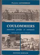 Coulommiers Souvenirs Perdus Et Retrouvés De Paulette Lauxerrois - Livres, BD, Revues