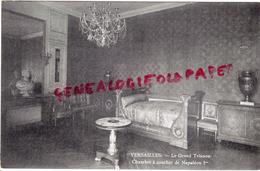 78 - VERSAILLES - LE GRAND TRIANON - CHAMBRE A COUCHER DE NAPOLEON 1ER - Versailles