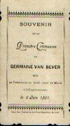 Souvenir De Communion VAN BEVER Germaine à 's GRAVENWEZEL (1901) - Images Religieuses