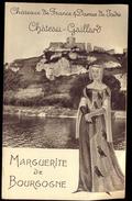 Châteaux De France Et Dames De Jadis : Châreau-Gaillard / Marguerite De Bourgogne. - Dépliants Touristiques