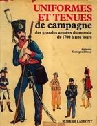 « Uniformes Et Tenues De Campagne Des Grandes Armées Du Monde De 1700 à Nos Jours » (collaboration) – Ed. R. Laffo - Uniform