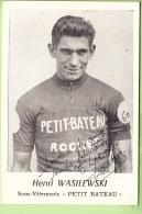 Henri WASILEWSKI - Autographe Manuscrit -  1957 - Petit Bateau - CYCLISME  - 2 Scans - Cycling