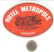 ETIQUETA DE HOTEL  - HOTEL METROPOLE  - GENÈVE- SUIZA (SUISSE) ( CON CHANELA ) - Hotel Labels