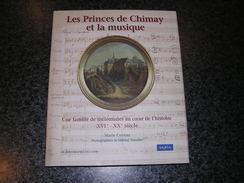 LES PRINCES DE CHIMAY ET LA MUSIQUE Avec CD Marie Cornaz Régionalisme Histoire Théatre Musique Classique Concert Mélodie - Culture