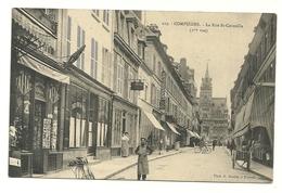 COMPIEGNE Dpt60 La Rue St Corneille 2ème Vue N°219 1913 - Compiegne