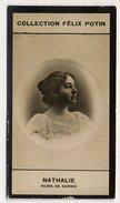 Collection Felix Potin - 1898 - REAL PHOTO - Nathalie, Natalija Obrenović, Reine De Serbie, Queen Of Serbia - Félix Potin