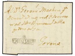 ESPAÑA: PREFILATELIA. 1765 (30-Junio). CASTELLO DE AMPURIAS a GERONA. Marca +/CATALUÑA...
