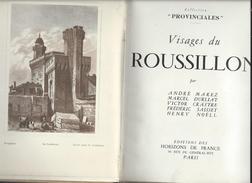 Visages Du Roussillon Ouvrage Orné D'une Carte Et De Nombreuses Illustrations De 1952 - Languedoc-Roussillon