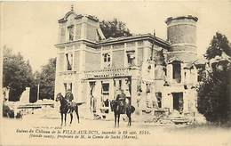 - Marne -ref-A598- La Ville Aux Bois -ruines Du Chateau Incendie Le 2 Août 1914 - Propr. Du Comte De Sachs - Chateaux - - France