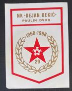 NK DEJAN BEKIC, PAULIN DVOR, CROATIA, FOOTBALL CLUB, CALCIO OLD LABEL, STICKER, ETIQUETTE - Uniformes Recordatorios & Misc