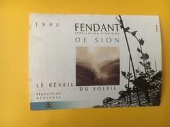 4090 - Fendant De Sion 1990 Le Réveil Du Soleil  Suisse Petite étiquette - Autres
