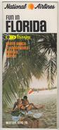 NATIONAL AIRLINES FUN IN FLORIDA  FLYFAIRE ,MIAMI BEACH ,FT.LAUDERDALE,NASSAU,TAMPA WINTER 1974-1975 BROCHURES - Publicités