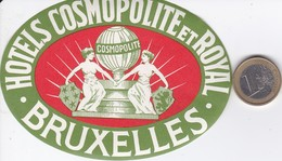 ETIQUETA DEL HOTEL COSMOPOLITE ET ROYAL - BRUXELLES EN BELGICA (BELGIUM) - Hotel Labels