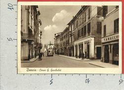 CARTOLINA VG ITALIA - BRESCIA - Corso Giuseppe Garibaldi - 10 X 15 - ANN. 1945 - Brescia