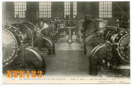 Le Mineur Dans Le Pas De Calais - Puits De Mine - Salle De Machines - 62 Pas De Calais