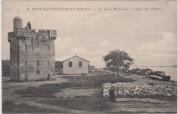 CPA - Port Saint Louis Du Rhône (13) -La Tour St Louis Et Quai Du Rhône - France