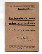 Libro  Brochire 1944, LE CRIME DES SS NAZIS à ASCQ Le 1er AVRIL 1944, Edouard Catel Rédacteur Croix Du Nord - War 1939-45