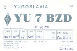 Carte Q.S.L Q S L .YU 7 BZD Yugoslavia Radio Club Nikola Tesla Marsala Tita Bezdan 25270   Radio Amateur     à F3JT76 - Radio Amateur