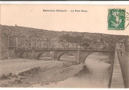 Bedarieux: Le Pont Vieux, Angle De Vue Rare  1908 - Bedarieux