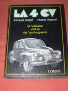 AUTO / VOITURE DE COLLECTION / LA 4 CV / LA PREMIERE VOITURE DE L APRES GUERRE / EDITION BALLAND - Auto