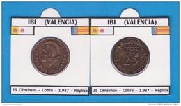 IBI  (VALENCIA)  25  Céntimos  1.937  Cobre  SC/UNC  Réplica   DL-11.374 - Republican Location