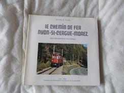 Le Chemin De Fer Nyon St Cergue Morez Par Rubin - Railway & Tramway