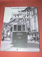 LES TRAMWAYS FRANCAIS / 1874 A 1985 / CLERMONT FERRAND / LE HAVRE / LILLE / NICE  / BORDEAUX / TOULOUSE / SAINT ETIENNE - Chemin De Fer & Tramway