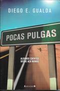 POCAS PULGAS ALGUNOS CUENTOS DESDE ACA NOMAS LIBRO AUTOR DIEGO E. GUALDA AUTOGRAFIADO POR EL AUTOR - Actie, Avonturen