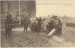 CPA:   La Grande Guerre 1914:    Le Canon De 75, En Batterie.    (D 428) - Guerra 1914-18