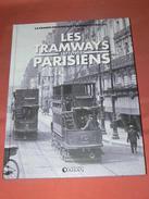 LES TRAMWAYS  PARISIENS/ 1871 A 1910 /  LES TRAMWAYS A CHEVAL / ELECTRIQUE / A GAZ / A VAPEUR / RESEAU ET MATERIEL -1910 - Chemin De Fer & Tramway