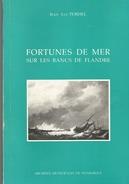 LIVRE FORTUNES DE MER SUR LES BANCS DE FLANDRE DE GRAVELINES A LA FRONTIERE BELGE QUARTIER MARITIME DUNKERQUE - Picardie - Nord-Pas-de-Calais
