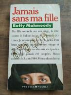 Betty Mahmoody: Jamais Sans Ma Fille/ Presses Pocket, 1989 - Unclassified
