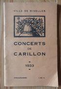NIVELLES - Programme Concert De Carillon 1933, Nbses Pus, DUvieusart Etc, 2 Scans - Cultural