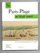Libro Si LE TOUQUET PARIS PLAGE  M'était Conté....un Siècle De Documents Inédits Sur Le Touquet - Picardie - Nord-Pas-de-Calais