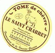 ETIQUETTE FROMAGE TOME DE CHEVRE  LE SAINT CHABRET  FROMAGERIE DE LA VOUEIZE GOUZON    *****    A  SAISIR ***** - Cheese