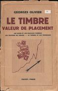 GEORGES OLIVIER - LE TIMBRE - VALEUR DE PLACEMENT - LES BONS ET LES MAUVAIS TIMBRES - LES TIMBRES DE TIRAGE - Temas