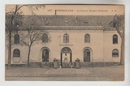 CPA MILITAIRE VERSAILLES (Yvelines) - La Caserne Borgnis Desbordes - Versailles
