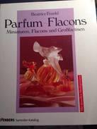 Parfum-Flacons: Miniaturen, Flacons Und Grossfactisen - Books, Magazines, Comics