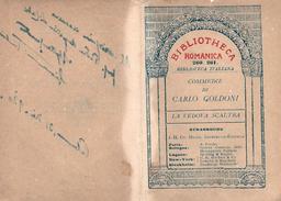 Commedia Di CARLO GOLDONI - Titolo:  La Vedova Scaltra - BIBLIOTHECA ROMANICA - Anno 1920 - Libros, Revistas, Cómics