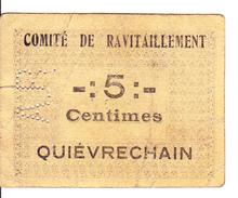 Bon De 5c COMITE DE RAVITALLEMENT QUIEVRECHAIN 14-18 - Bons & Nécessité