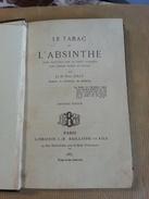 Livre  LE TABAC Et L'ABSINTHE Dr Paul JOLLY Librairie J B BAILLIERE PARIS 1887 Absinthisme Alcoolisme Nicotine Pipe Ciga - Health