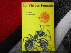 La Vie Des Fourmis (Maurice Maeterlinck) éditions Le Livre De Poche De 1966 - Otros