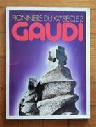 Catalogo Pionniers Du XX° Siecle 2: Antoni Gaudí. Musee Des Arts Decoratifs - Paris. 19 Juin 1971 - Arte