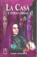LA CASA Y OTRAS OBRAS LIBRO AUTOR DANIEL GALLEGOS EDITORIAL COSTA RICA TEATRO SEGUNDA EDICION AÑO 1998 260 PAGINAS - Theatre