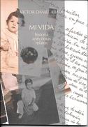 MI VIDA HISTORIA ANECDOTAS RELATOS LIBRO AUTOR VICTOR DANIEL ABADI 116 PAGINAS SIN INDICACION DE EDITOR CIRCA 2008 - Biographies