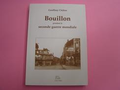 BOUILLON PENDANT LA SECONDE GUERRE MONDIALE Chalon Régionalisme Armée Secrète Offensive Ardennes Degrelle E Résistance